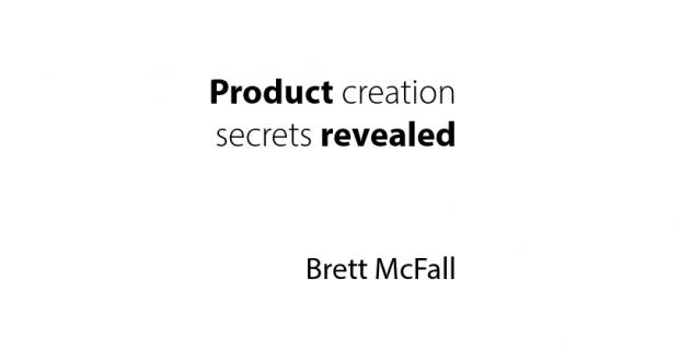 Product Creation Secrets Revealed